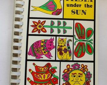 Vintage Cookbook:  Fiesta Under the Sun Jr. League of AZ 1982