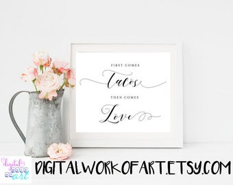 First Comes Love Then Comes Tacos Sign, Taco Bar Printable Wedding Sign, Reception Sign, Calligraphy, Rustic wedding, wedding decor,#AI-01