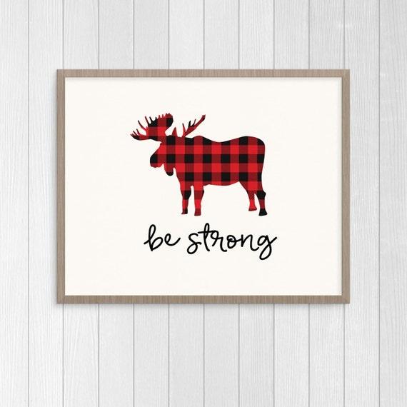 Moose Print Buffalo Plaid Nursery Decor Be Strong Print