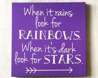 When it Rains look for Rainbows when it's Dark look for Stars / Positive Quote Sign / Rainbow Wall Decor / Positive Affirmation / Purple
