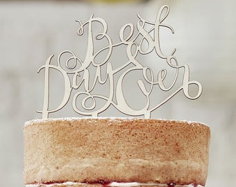 Wooden Best Day Ever Cake Topper | Wedding Cake Toppers | Wooden Cake Topper
