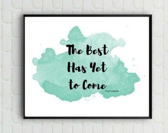 Inspirational Quote Print - The Best Has Yet To Come - Quote Print - Digital Print - Wall Poster - Home Decor