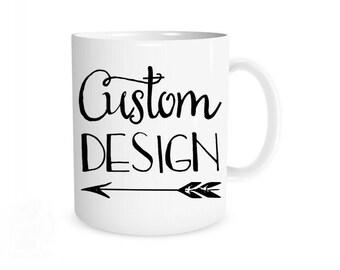 Custom Mug I Custom Coffee Mug, Custom Coffee Cup, Personalized Mug, Custom Design Mug, Custom Mugs, Custom Cups, Personalized Coffee Cups