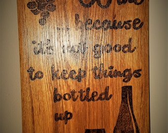 Rustic Wine Sign - Wood burned Sign - Sayings and Quotes - Home Decor - Handmade signs - Home and Living - Housewarming gift - Wedding -Gift
