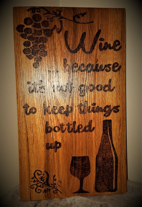 Rustic Wine Sign Wood Burned Sign Sayings And Quotes