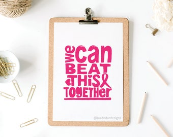 We Can Beat This Together 8x10 Inch Print Pink - Instant Download Printable - Original Wall Art inspirational Breast Cancer - Digital File
