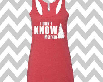 I Don't Know Margo Griswold Family Christmas Tank Top Racerback Tank Top Ugly Christmas Tank Top Funny Holiday Party Ugly Christmas Shirt