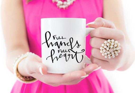 "16 oz ""Full Hands Full Hearts"" Coffee Mug"