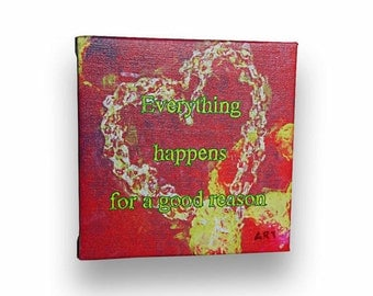 """EVERYTHING HAPPENS For A Good REASON - 6"""" x 6"""" Stretched Canvas - Positive Motivational Typography Artwork Quotes Work"""