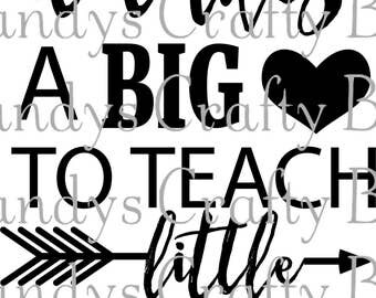 Digital file SVG It takes a Big Heart To Teach Little minds