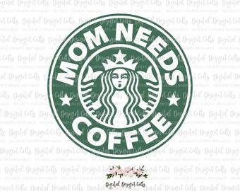 Mom Needs Coffee SVG, Starbucks Logo SVG, Starbucks Iron-on, png, dxf, eps cutting file, Starbucks DIY T shirt, Mom Needs Coffee Iron on