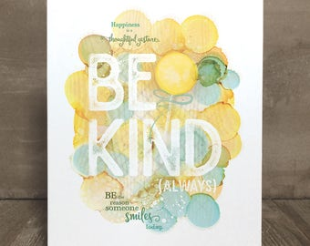 Kindness inspirational quote print, Be Kind, home decor