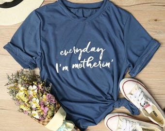 Blue everyday im motherin mothers day shirt