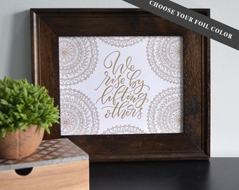 Foiled Art Print - We Rise by Lifting Others