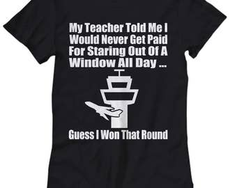 Air Traffic Control Women's T-Shirts - My Teacher Told Me - Ideal Air Traffic Controller Gifts
