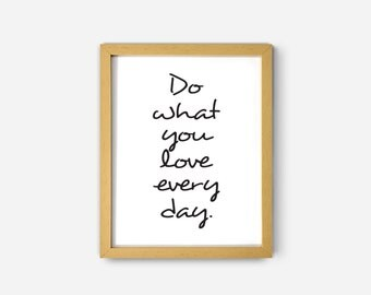 Do what you love every day quote print in black and white | Large wall art prints, Instant download printable art poster | Modern wall decor