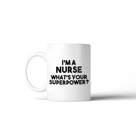I'm a Nurse what's your Superpower Mug - Funny Gift Idea Stocking Filler