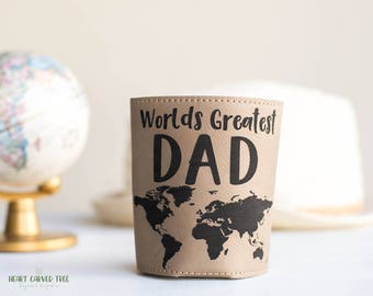 Worlds Greatest Dad Beverage Holder, Leather Beverage Insulator for Fathers Day, Can Holder, First Fathers Day, Gift for Husband Fathers Day