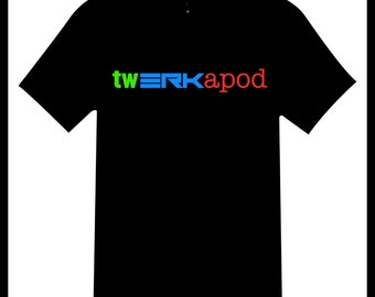 Twerkapod tribute t-shirt