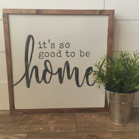 It's So Good To Be HOME Wall Decor Framed Wood Sign