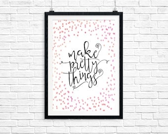 Make Pretty Things Pink Watercolor Digital Print