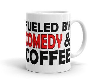 Comedian Mug - Fueled By Comedy And Coffee