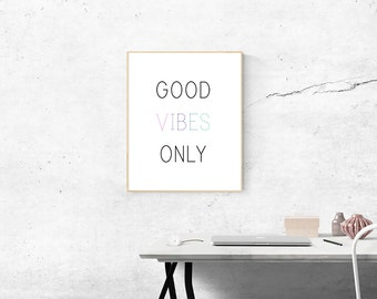 Good Vibes Only - **Digital Print** | Motivational | Typography