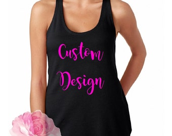 Custom Designed Tank Top/ Design Your Own Tank/ Custom Shirt