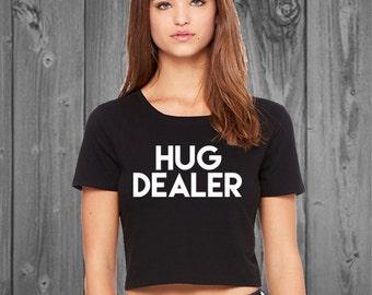 Hug Dealer Crop Top, Funny Womens Crop Top