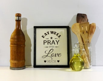 Eat well, pray often love much wood sign