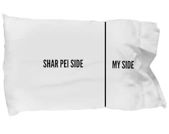 Shar Pei Pillow Case - Funny Shar Pei Pillowcase - Shar Pei Gifts - Shar Pei Side My Side - Shar Pei Dog