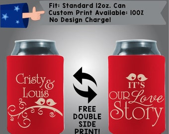 Names It's Our Love Story Collapsible Neoprene Wedding Can Cooler Double Side Print (W16)