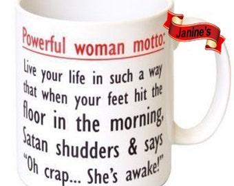 Powerful Woman Moto:  funny Sarcastic Mug