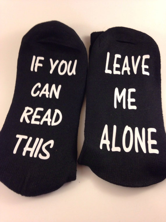 Socks if you can read this ...leaves me alone