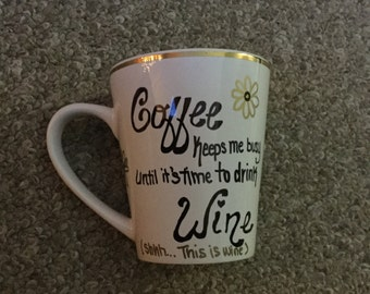 """12oz coffee mug """"Coffee keeps me busy until it's time to drink wine (shhh...this is wine)"""