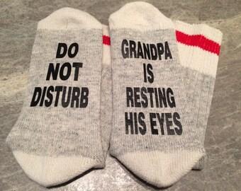 Do Not Disturb ... Grandpa Is Resting His Eyes (Socks)