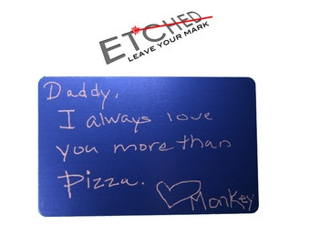 Laser engrave actual handwriting on a metal card; Personalized handwriting laser engraved!