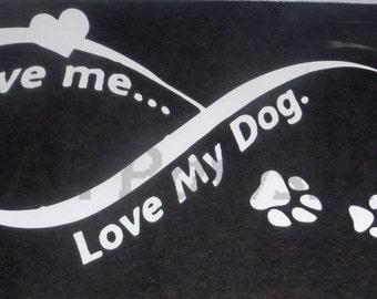Love me....Love my  dog(s) decal