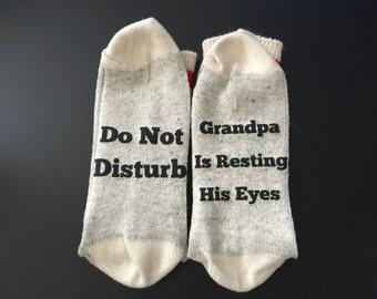 Do not Disturb grandpa is resting his eyes socks- if you can read this, birthday, christmas, grandpa, birthday, papa, pepere, socks, funny