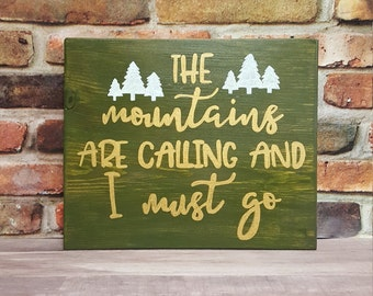 John Muir Quote Decor/The Mountains are Calling and I Must Go wood sign/Hand Painted/Repurposed Wood/Mountain Sign/Hikers Wood Decor