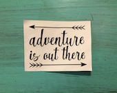 Adventure is out there - Vinyl Decal - Adventure Decal