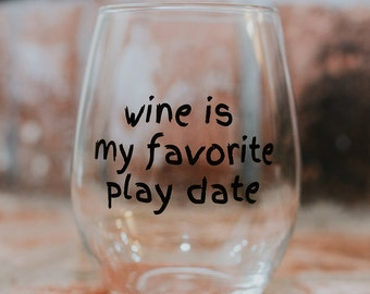 Wine is My Favorite Playdate - Stemless Wine Glass - Funny Gift - Gifts For Her- Mom Gift-