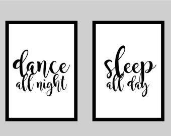 Dance all night sleep all day typography print wall decor