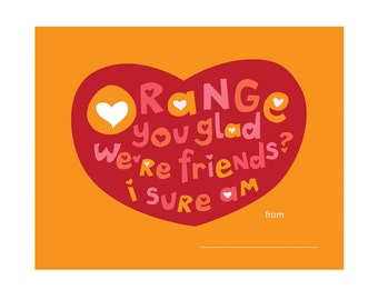 Orange You Glad - Children's Valentines Cards (Downloadable)