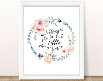 PRINTABLE, Though She Be But Little She is Fierce, INSTANT DOWNLOAD, Nursery Wall Decor, Girl Nursery Decor, Boho, Tribal, Quote Print