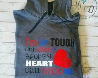 I'm so tough not even a broken heart can stop me. CHD