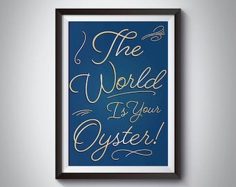 The World Is Your Oyster Print - Wall Art