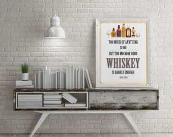 Good whiskey is never enough - Instant download, Printable art, Alcohol print, Wall art, bar decor, Drink quote, Whiskey print, Whiskey