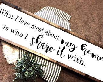 What I love most about my home, Wood Sign, Farmhouse Style Sign, Family sign, Home Sign, Home Decor, Rustic Decor, Farmhouse Sign, My home