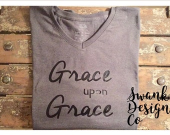 Grace upon Grace t shirt | statement t shirt | Christian shirt | Grace t shirt | V neck grace t shirt | next level t shirt | jesus shirt